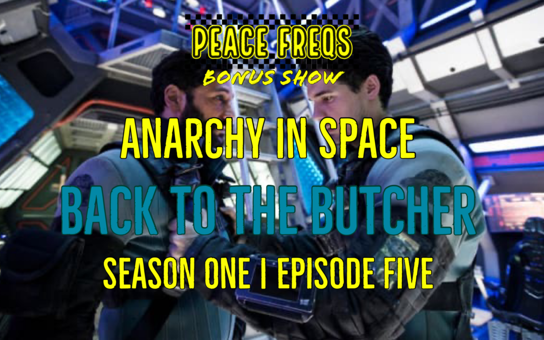 Back to the Butcher Review – Analyzing The Expanse: Anarchy In Space 005