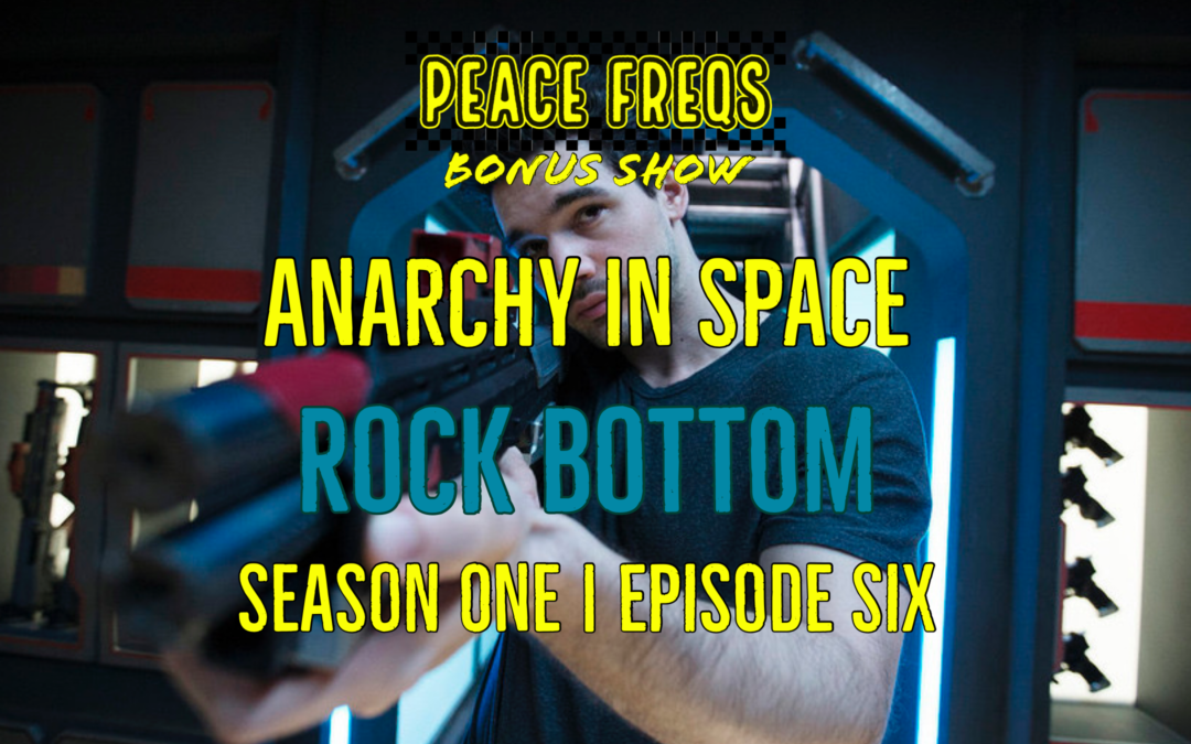 Rock Bottom Review – Analyzing The Expanse: Anarchy In Space 006