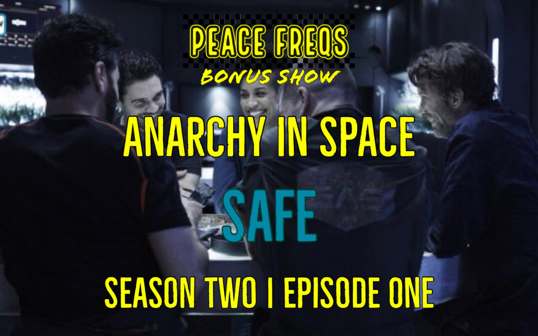 Safe Review: Analyzing The Expanse – Anarchy In Space 011
