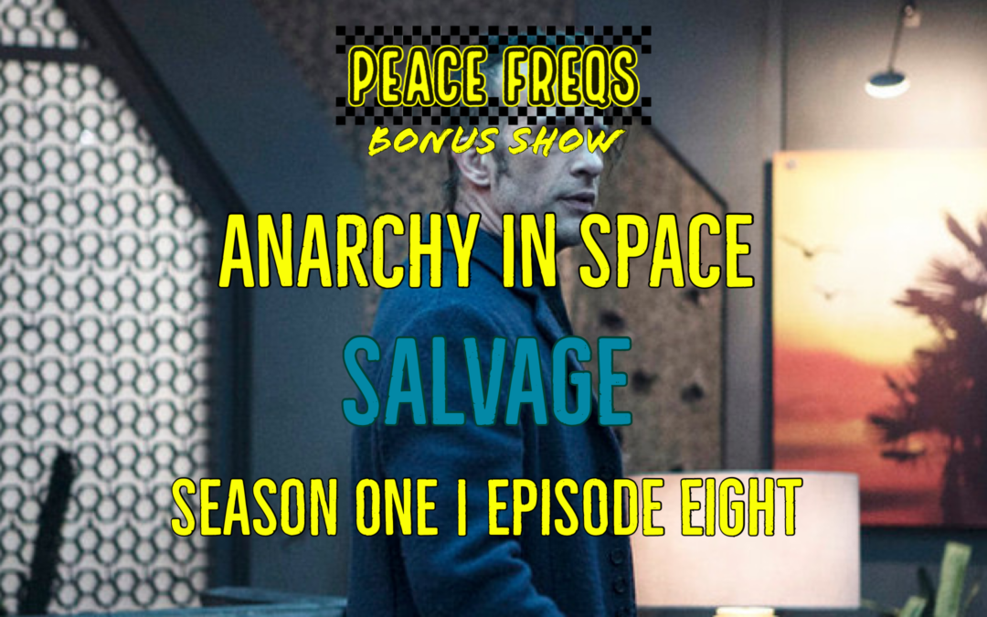 Salvage Review – Analyzing The Expanse: Anarchy In Space 008