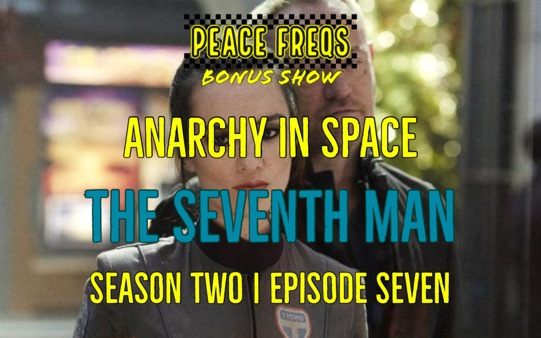 The Seventh Man Review – Analyzing The Expanse: Anarchy In Space 017
