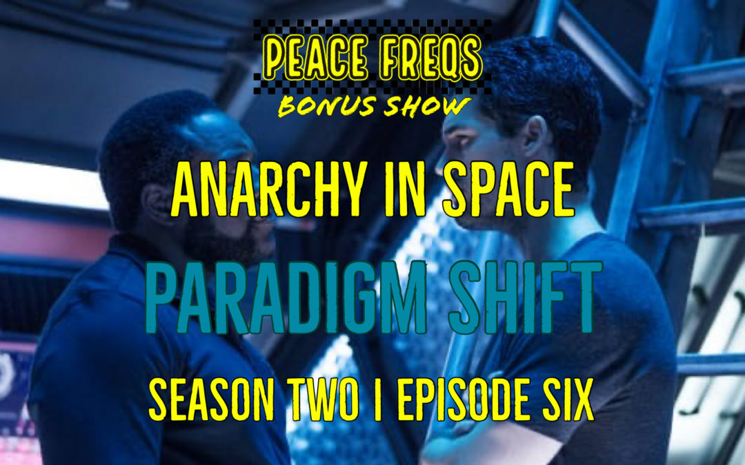 Paradigm Shift Review – Analyzing The Expanse: Anarchy In Space 016
