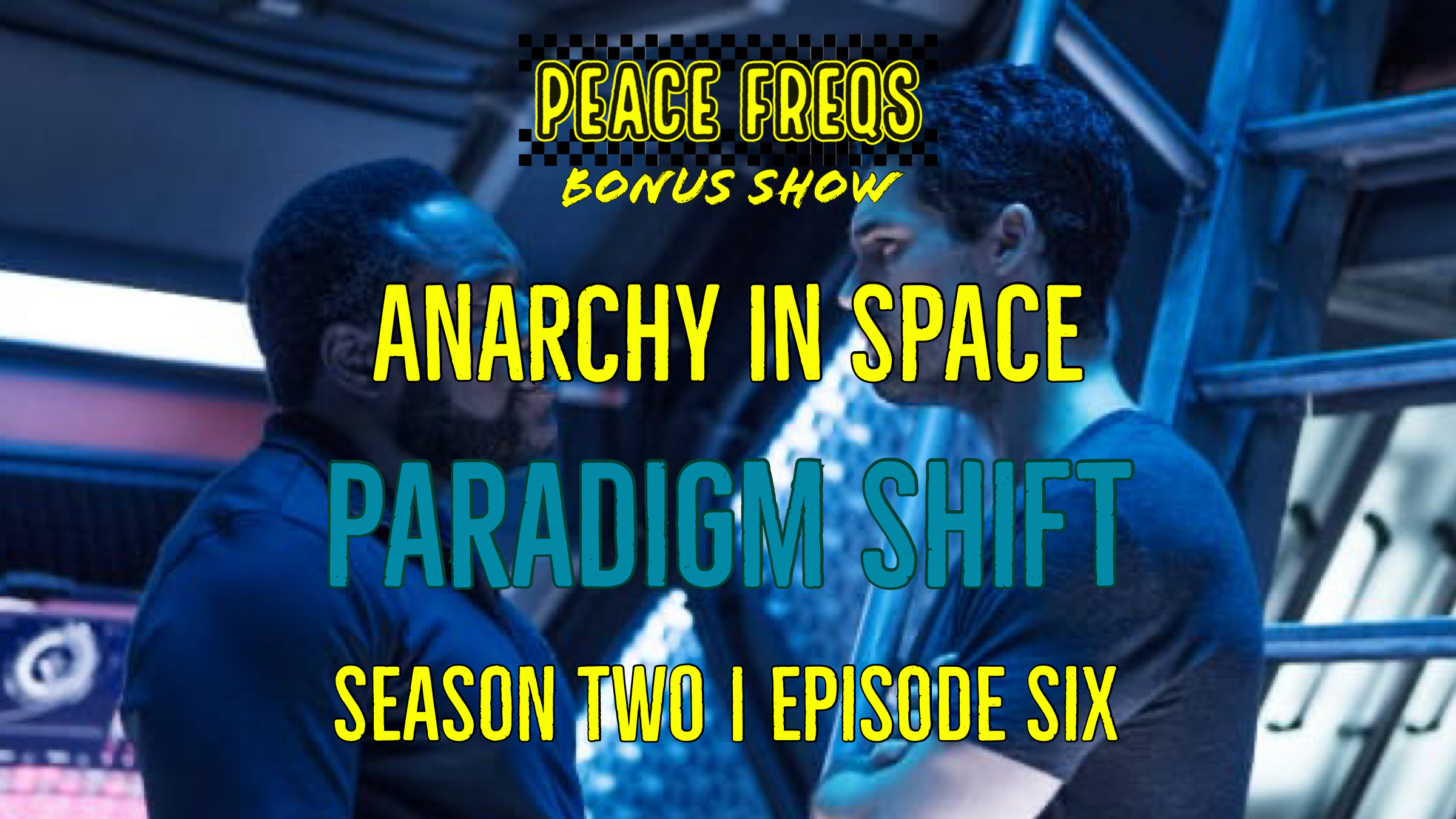 Paradigm Shift Review: Analyzing The Expanse - Anarchy In Space 016 Title Card