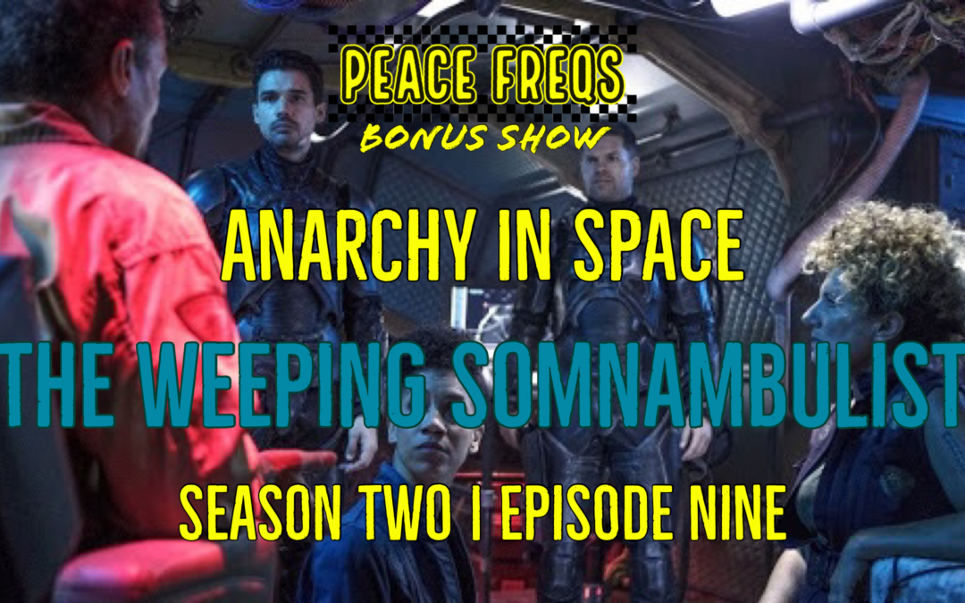 The Weeping Somnambulist Review: Analyzing The Expanse – Anarchy In Space 019