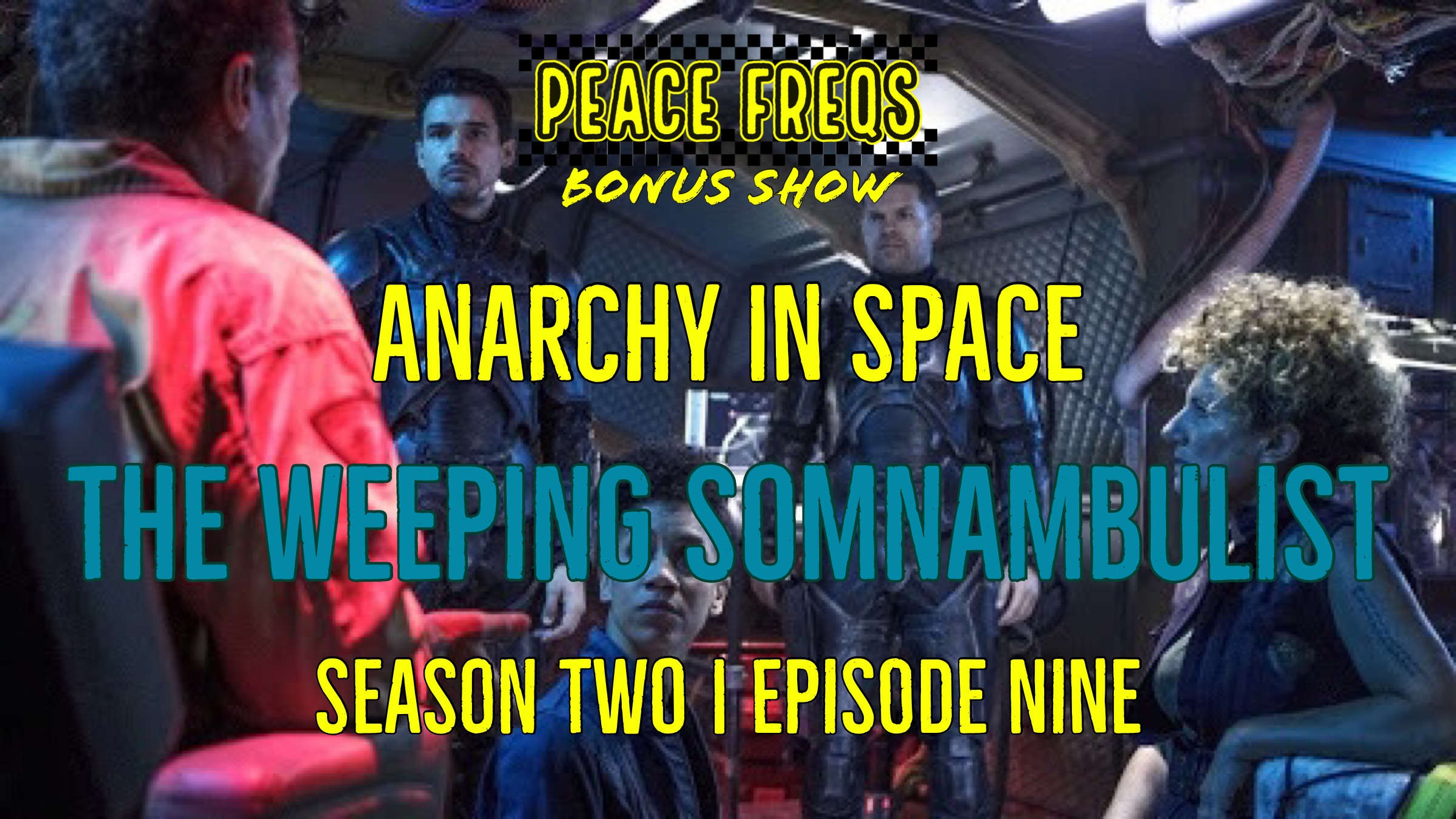 The Weeping Somnambulist Review: Analyzing The Expanse - Anarchy In Space 019 Title Card