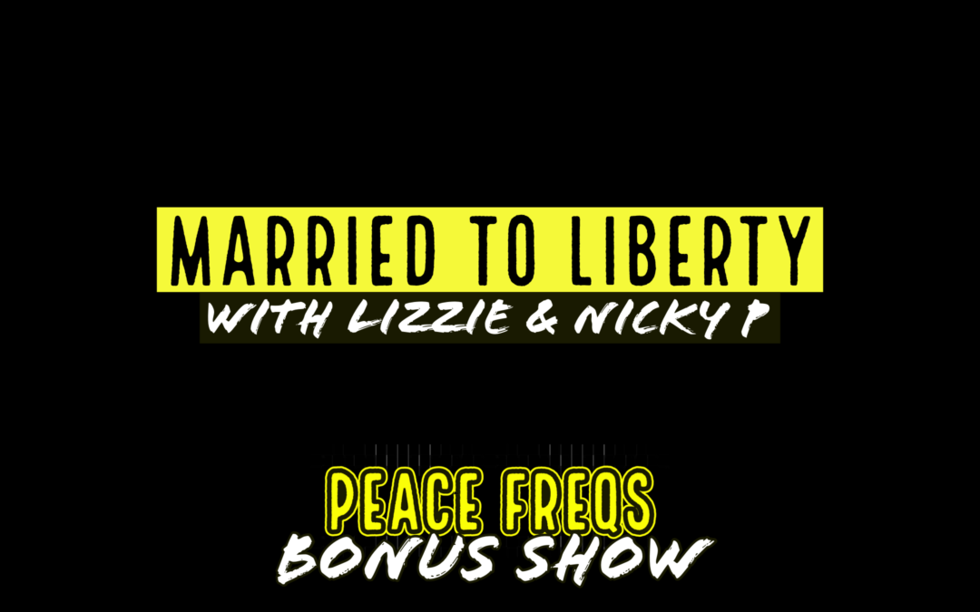 Married To Liberty 002: ANCAP Childrearing – Peace Freqs Bonus Show