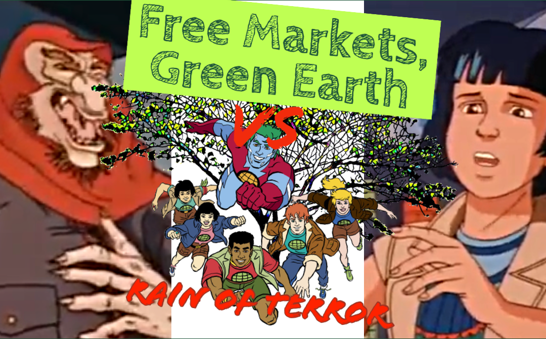 Rain Of Terror Review: Captain Planet And The Planeteers – Free Markets Green Earth Vs 002