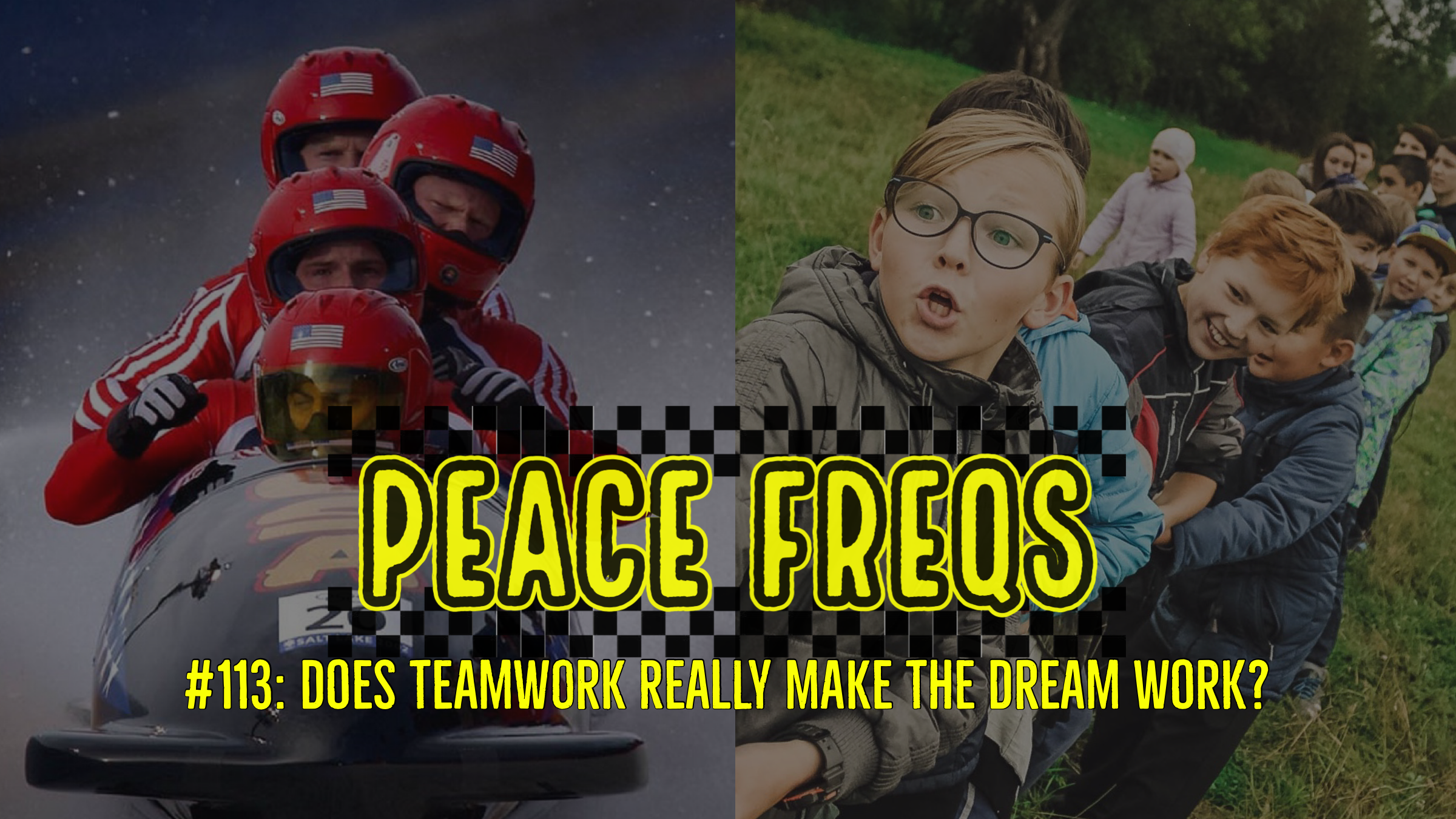Peace Freqs: Episode 113: Does Teamwork Really Make The Dream Work?