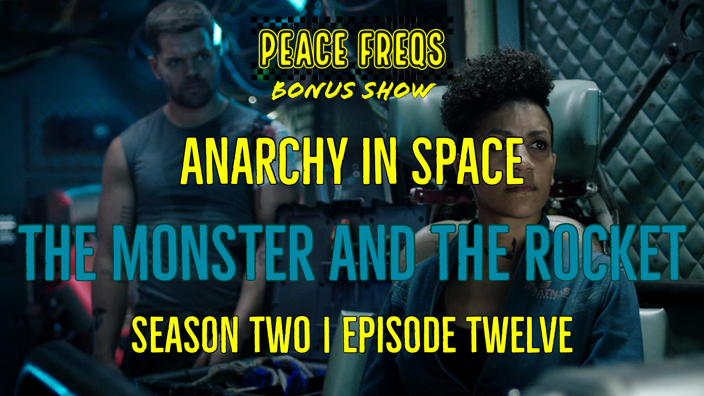The Monster and the Rocket Review: Analyzing The Expanse - Anarchy In Space 022 Title Card