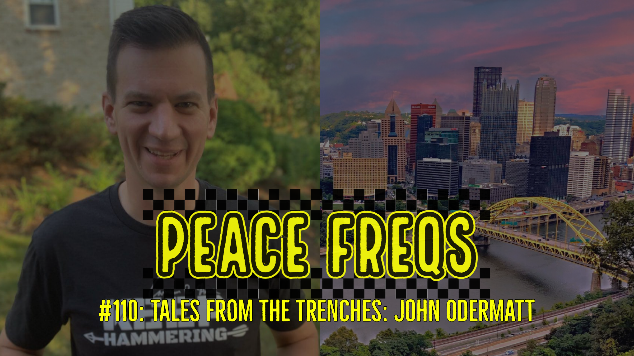 Peace Freqs: Episode 110: Tales From The Trenches: John Odermatt