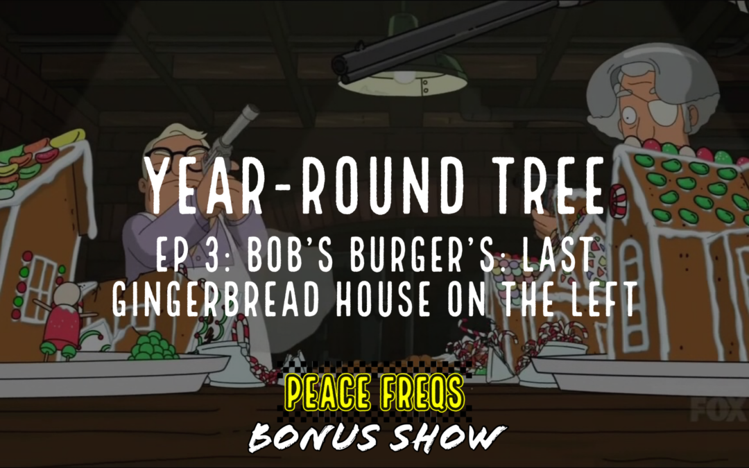 Bob's Burger's: Last Gingerbread House On The Left Review – Year-Round Tree 003