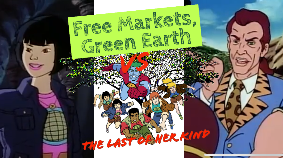 Last Of Her Kind Review: Captain Planet And The Planeteers - Free Markets Green Earth Vs 007 Title Card