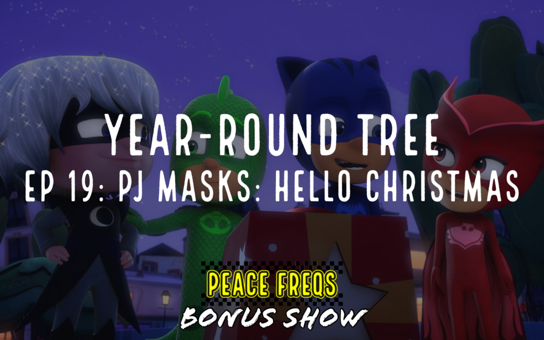 PJ Masks: Hello Christmas Review – Year-Round Tree 019