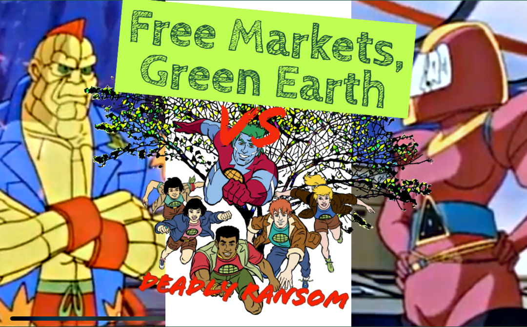 Deadly Ransom Review: Captain Planet And The Planeteers – Free Markets Green Earth Vs 005