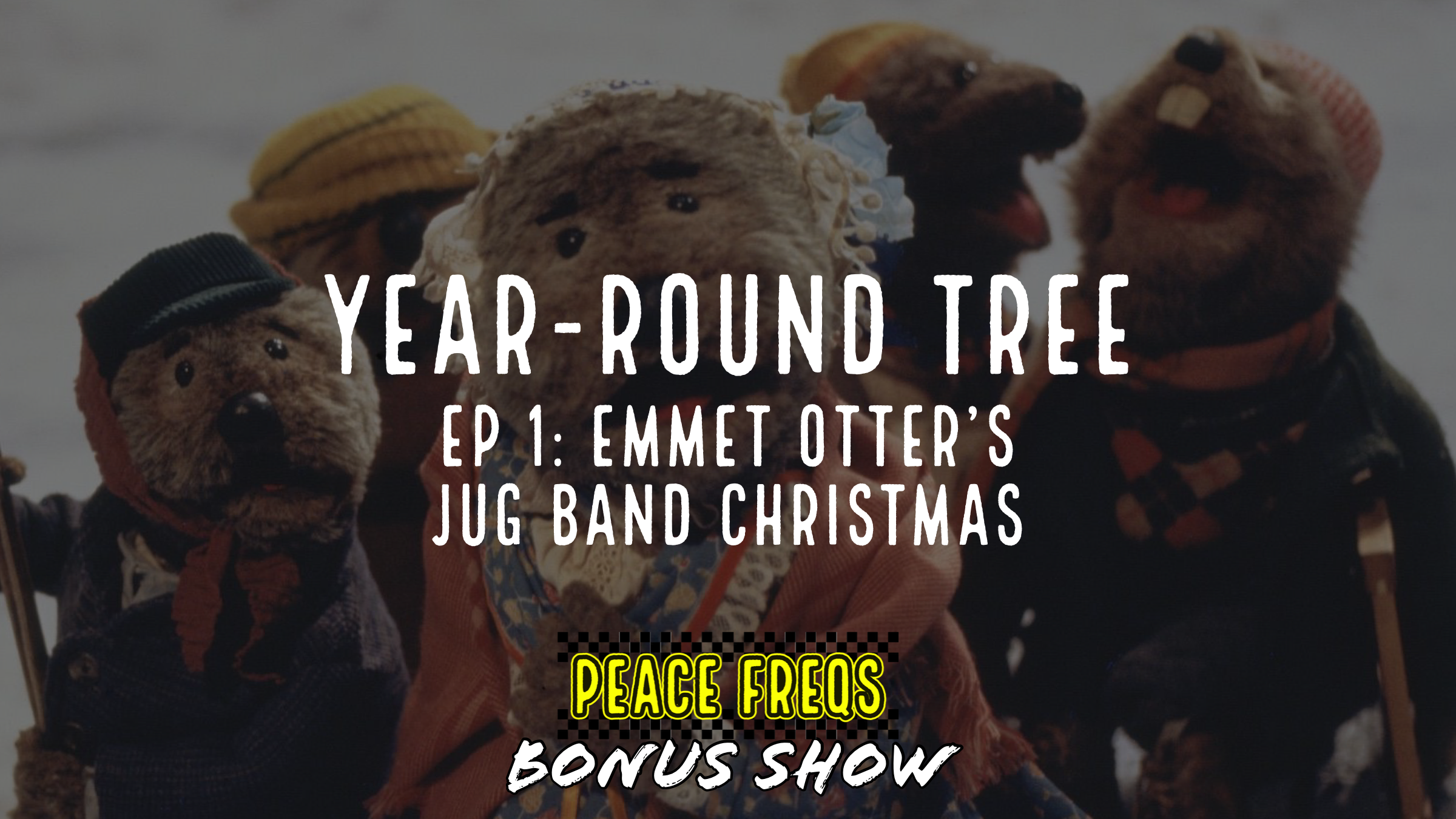 Emmet Otter's Jug Band Christmas Review – Year-Round Tree 001