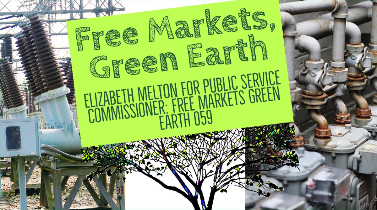 Elizabeth Melton For Public Service Commissioner: Free Markets Green Earth 059 Title Card