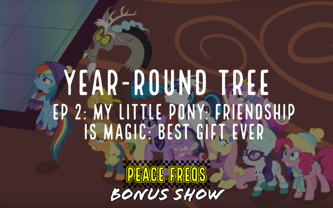My Little Pony: Friendship Is Magic: Best Gift Ever Review – Year-Round Tree 002