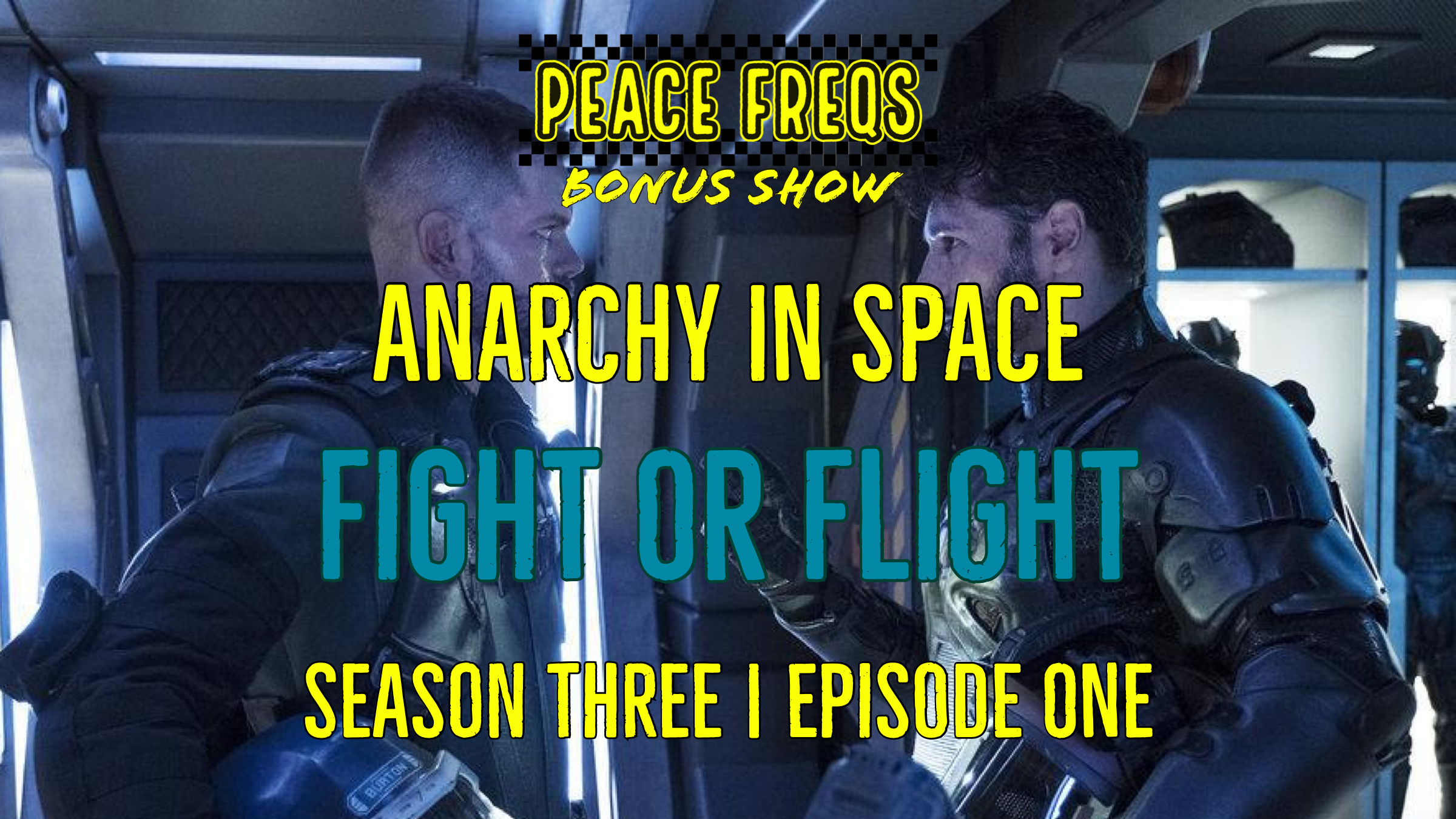 Fight Or Flight: Analyzing The Expanse - Anarchy In Space 024 Title Card