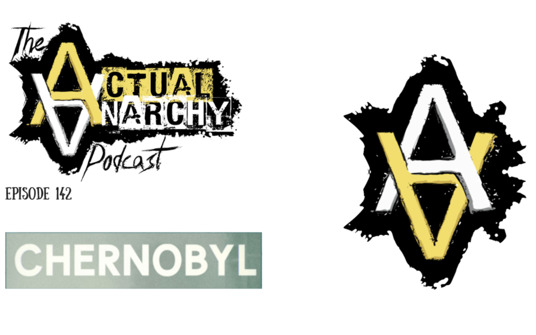 Nicky P Appears With The Liberty Hippie On Actual Anarchy 142 To Discuss Chernobyl