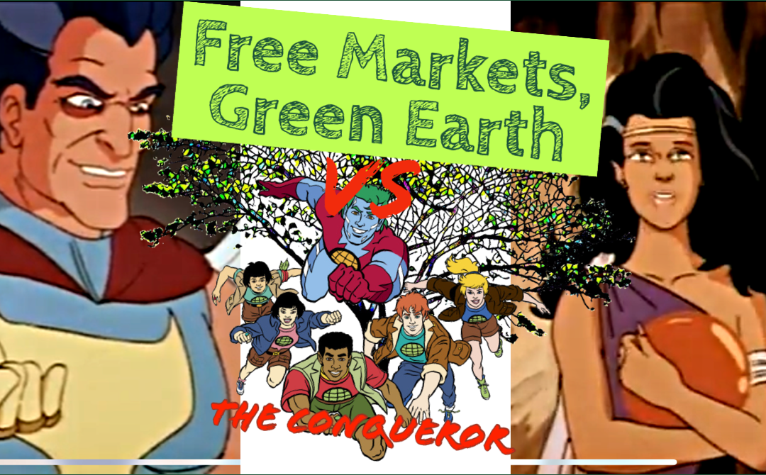 The Conqueror Review: Captain Planet And The Planeteers – Free Markets Green Earth Vs 006