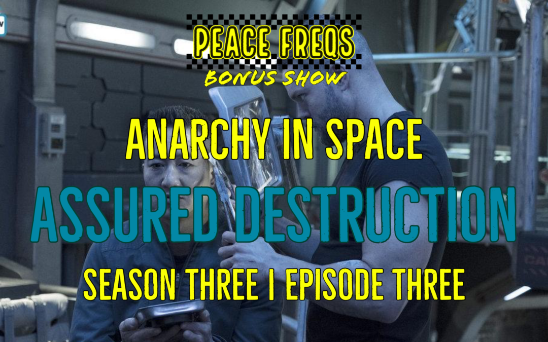 Assured Destruction Review: Analyzing The Expanse – Anarchy In Space 026