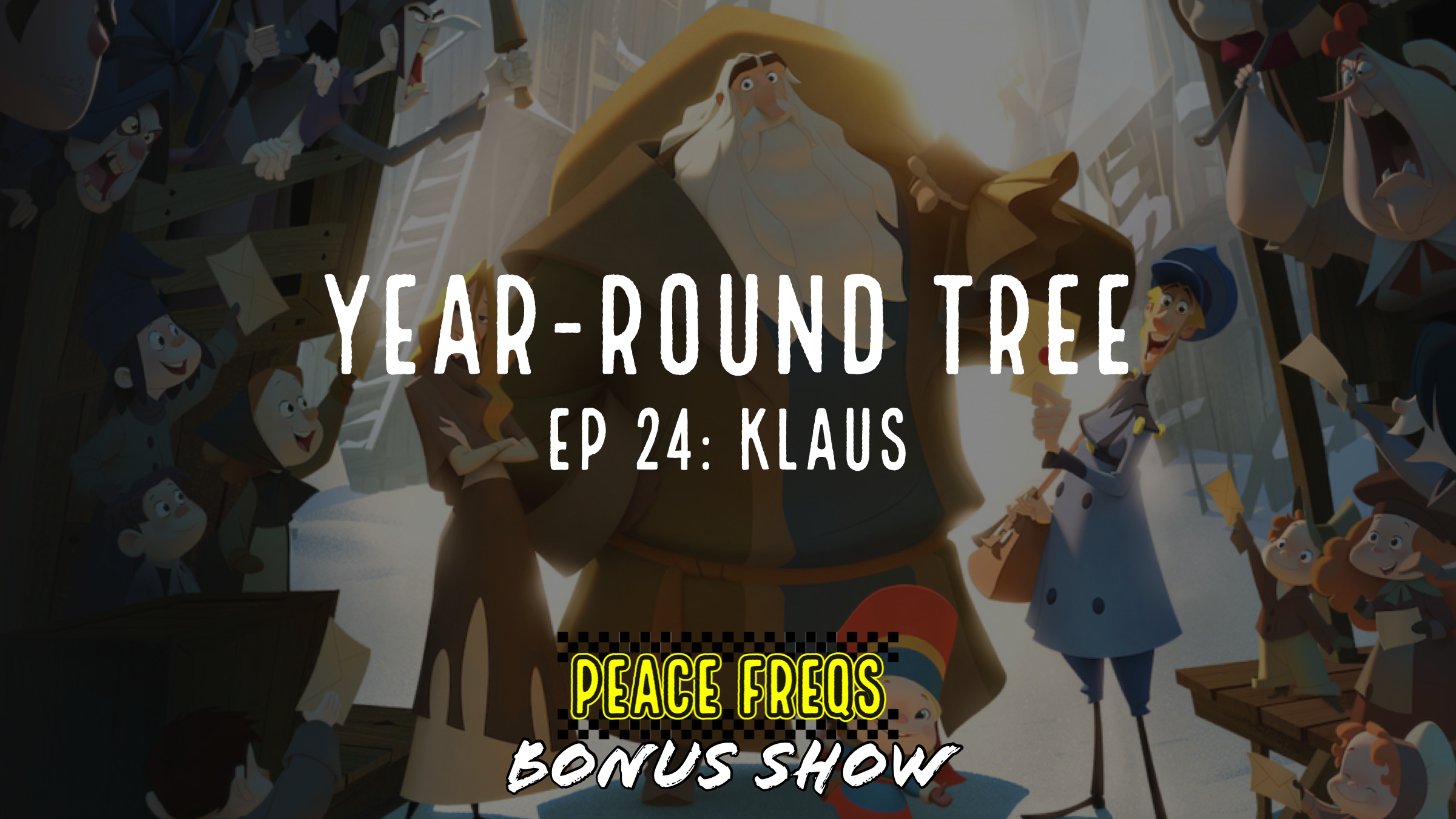 Netflix's Klaus Review With The Peace Freqs – Year-Round Tree 024