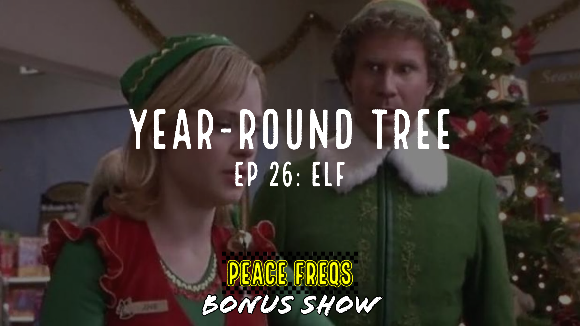 Elf Review - Year-Round Tree 026 Title Card