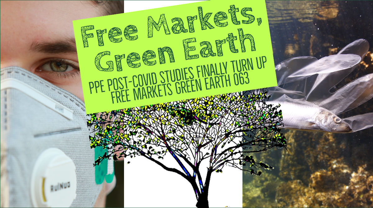 PPE Post-Covid Studies Finally Turn Up - Free Markets Green Earth 063 Title Card