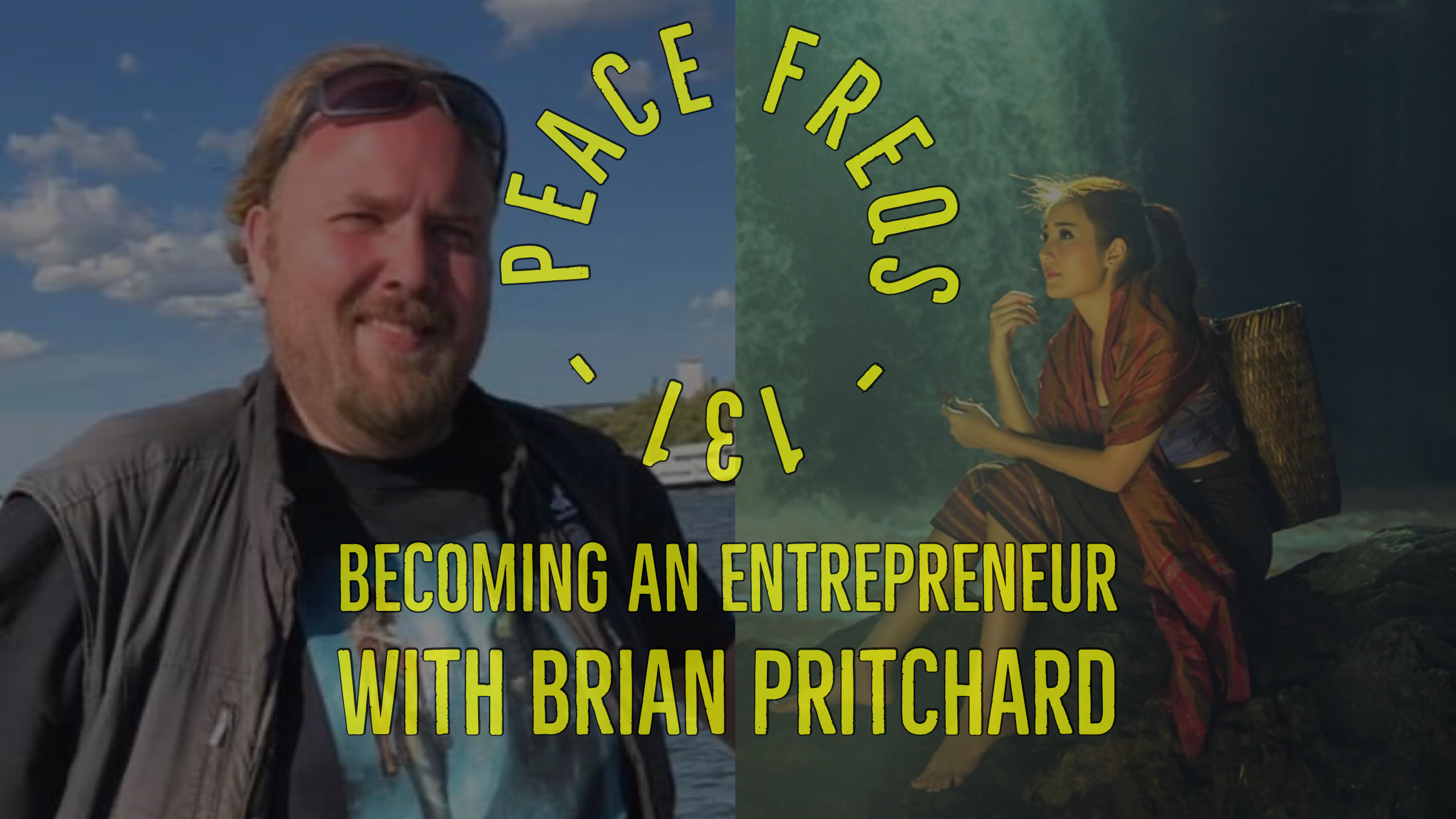 Becoming An Entrepreneur With Brian Pritchard - Peace Freqs 131 Title Card